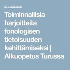 Toiminnallisia harjoitteita fonologisen tietoisuuden kehittämiseksi   Alkuopetus Turussa