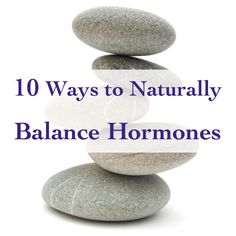 If you want to balance hormones naturally you should consider consuming coconut oil, avocados, hemp seeds, tulsi tea, and supplementing with ashwaghanda and