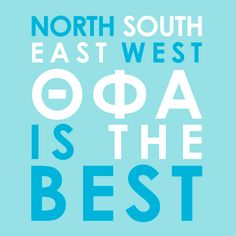 North, South, East, West, Theta Phi Alpha is always the best