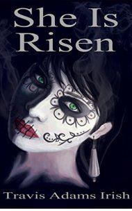 She Is Risen by Travis Adams Irish ebook deal