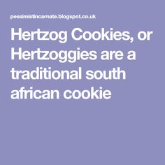 Hertzog Cookies, or Hertzoggies are a traditional south african cookie