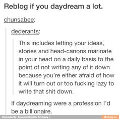 I think if daydreaming was a profession, EVERYONE would know about every single fandom