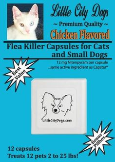 Chicken Flavored Flea Killer Capsules for Cats and Small Dogs - 12 mg Nitenpyram Per Capsule....Same Active Ingredient As Capstar® - 12 Capsules Treat 12 Pets 2 - 25 Pounds:Amazon:Pet Supplies