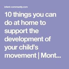10 things you can do at home to support the development of your child's movement | Montessori Community