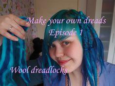 Make your own dreads part 1: Wool dreadlocks