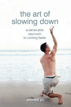"""The Art of Slowing Down: Why does trying harder sometimes become an exercise in futility? Why does following """"expert advice"""" often lead to little or no improvement? What if there were an eminently efficient way of learning that could be applied to every area of human experience? Drawing from Feldenkerais, Bagua and Taichi, The Art of Slowing Down presents a highly innovative approach to running."""