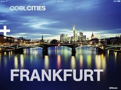 "iPad App Cool Frankfurt | Travel | Lifestyle | | 4 | $3.99 NOW FREE | COOL CITIES LOCAL BEFORE ARRIVAL Awarded ""Best of 2012"" in the iTunes App store Fully usable offline including offli"