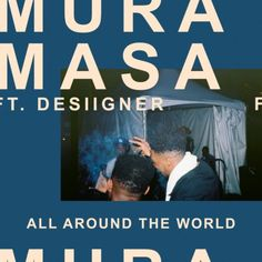 "UK-producer Mura Masa calls on Desiigner for his new single ""All Around The World"". Off of his upcoming self-titled album. Set to drop due July 14th."