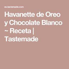 Havanette de Oreo y Chocolate Blanco ~ Receta | Tastemade
