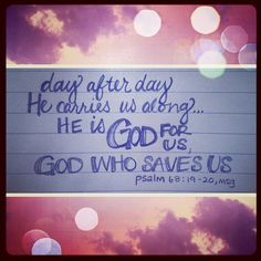 He is God-for-us… God-who-saves-us! {psalm 68:19-20}   via andrearhowey on Flickr.