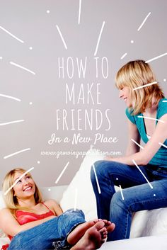 How to Make Friends in a New Place | Growing up Madison