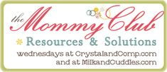 The Mommy Club- Share Your Resources and Solutions #26