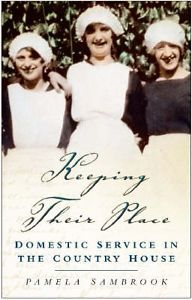 Keeping Their Place: Domestic Service in the Country House, Pamela Sambrook, Goo