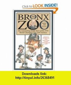 The Bronx Zoo The Astonishing Inside Story of the 1978 World Champion New York Yankees (9781572437159) Sparky Lyle, Peter Golenbock , ISBN-10: 1572437154  , ISBN-13: 978-1572437159 ,  , tutorials , pdf , ebook , torrent , downloads , rapidshare , filesonic , hotfile , megaupload , fileserve
