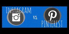 Instagram vs. Pinterest: What's Best for Your Brand?