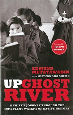 Up Ghost River: A Chief's Journey Through the Turbulent Waters of Native History by Edmund Metatawabin http://www.amazon.com/dp/0307399877/ref=cm_sw_r_pi_dp_AGAiub1MBCNXZ