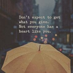 The Daily Life — Not everyone has a #heart #like you.. #people...