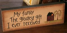 """8w0025-My Family, The greatest... 11""""L x 4""""H  wood $6.95"""