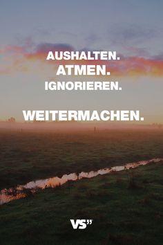 Visual Statements®️ Sprüche/ Zitate/ Quotes/ Motivation/ Aushalten. Atmen. Ignorieren. Weitermachen.