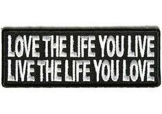 Love The Life You Live Funny Embroidered MC Motorcycle Vest Biker Patch PAT-2824