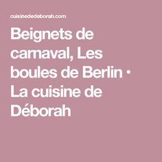 Beignets de carnaval, Les boules de Berlin • La cuisine de Déborah