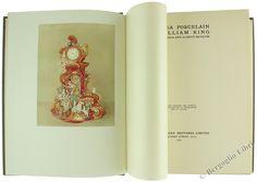 CHELSEA PORCELAIN BY WILLIAM KING OF THE VICTORIA AND ALBERT MUSEUM. King William. 1922 - Bergoglio Libri d'Epoca