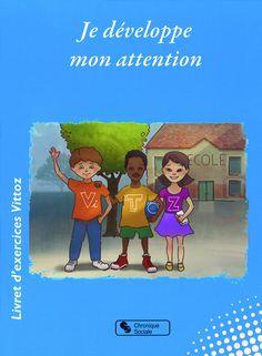 Je développe mon attention : livret d'exercices Vittoz (7-12 ans)