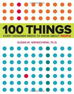 100 Things Every Designer Needs to Know About People - #book #design #webdesign #creative #inspiration
