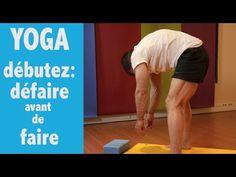 Yoga, Débutez, défaire avant de faire. 20 minutes de yoga chez vous. Prenez soin de vous! - YouTube