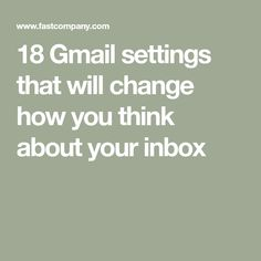 18 Gmail settings that will change how you think about your inbox Simple Life Hacks, Useful Life Hacks, Typing Hacks, Gmail Hacks, Computer Projects, Iphone Hacks, Working On It, School Hacks, Best Apps