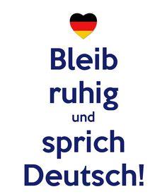 bleig ruhig und sprich Deutsch! #aprenderaleman #aprendiendoaleman