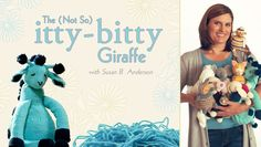The (Not So) Itty-Bitty Giraffe with Susan B. Anderson. Click: http://www.craftsy.com/ext/20121030_ClassPin5