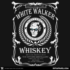 White Whiskey T-Shirt - Game of Thrones T-Shirt is $11 today at Ript!