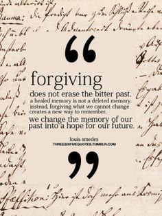 This is the best quote I've ever seen on how to forgive.