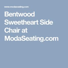 Bentwood Sweetheart Side Chair at ModaSeating.com