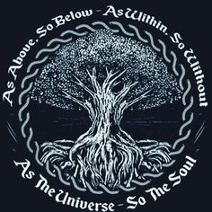 Check out this awesome 'As+Above+So+Below' design on – Norse Mythology-Vikings-Tattoo Yggdrasil Tattoo, Norse Tattoo, Celtic Tattoos, Viking Tattoos, Norse Pagan, Wiccan, Witchcraft, Life Tattoos, Body Art Tattoos