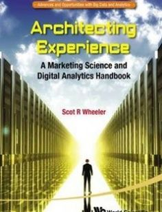 Architecting Experience: A Marketing Science and Digital Analytics Handbook free download by Scot R. Wheeler ISBN: 9789814678414 with BooksBob. Fast and free eBooks download.  The post Architecting Experience: A Marketing Science and Digital Analytics Handbook Free Download appeared first on Booksbob.com.