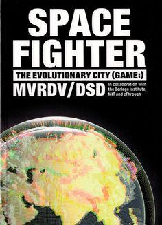 Spacefighter. the Evolutionary City (game:)   MVRDV, Delft School of Design   9788496540736