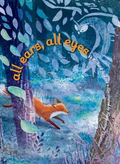 All Ears, All Eyes by Richard Jackson, illustrated by Katherine Tillotson (9781481415712, Amazon) This picture book starts from the turn of the first page before the title page even appears. Questi…