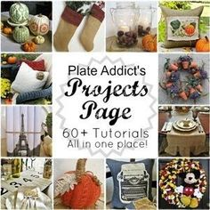 CONFESSIONS OF A PLATE ADDICT: Tutorials for 60+ projects...all in one place!