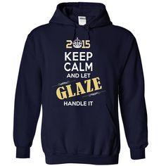 (Top Tshirt Fashion) 2015-GLAZE- This Is YOUR Year [Guys Tee, Lady Tee][Tshirt Best Selling] Hoodies, Funny Tee Shirts