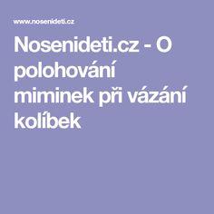 Nosenideti.cz - O polohování miminek při vázání kolíbek