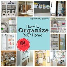 How-To Organize Your Home from www.TheHowToCrew.com.  Check out this list of 50 tips and tricks to help you get organized! #home #organization #DIY by gay