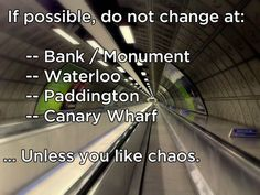 Be wary of the worst stations to change at.. and avoid them. | 25 Essential Tube Hacks From Londoners