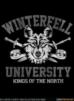 WINTERFELL UNIVERSITY T-Shirt $12 Game of Thrones tee at Once Upon a Tee!
