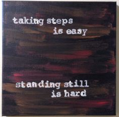 Regina Spektor/Quote Acrylic Painting on Canvas 12 x 12 Orange is the New Black on Etsy, $25.00 taking steps is easy standing still is hard