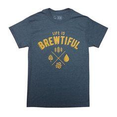 Life is Brewtiful (Dark Heather)