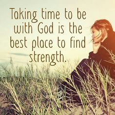 """Oftentimes we find ourselves burdened and feeling weak. Time alone with Jesus every day gives us the strength we need to meet each days challenge. It might be lack of funds for a bill that is unexpected, health issues, work issues, family... Every day with God, gives us strength, ways to walk, issues resolved. """"I can do all things through Christ who strengthens me"""". https://www.youtube.com/watch?v=QGC9KT918Kk"""