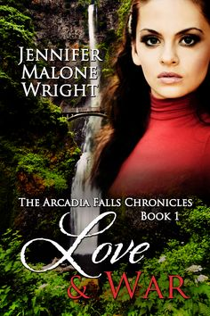 The Arcadia Falls Chronicles #1 Love & War (the continuation of The Vampire Hunter's Daughter)