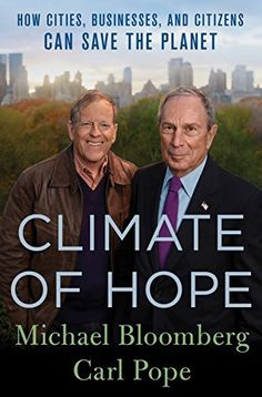From Mayor Michael Bloomberg and former head of the Sierra Club Carl Pope comes a manifesto on how the benefits of taking action on climate change are concrete, immediate, and immense. They explore climate change solutions th...